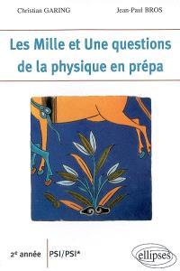 Les mille et une questions de la physique en prépa : 2e année PSI, PSI*