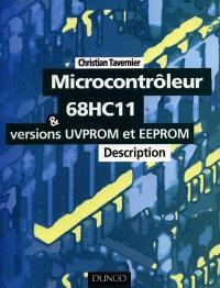 Microcontrôleur 68HC11 et les versions UVPROM et EEPROM : description et mise en oeuvre