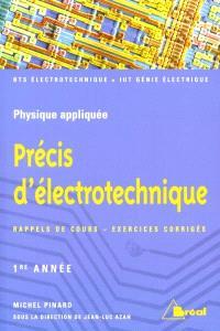 Précis d'électrotechnique : sections de technicien supérieur, instituts universitaires de technologie. Volume 1, 1re année