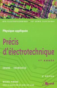 Précis d'électrotechnique : sections de technicien supérieur, instituts universitaires de technologie. Volume 1, 1re année : cours-exercices