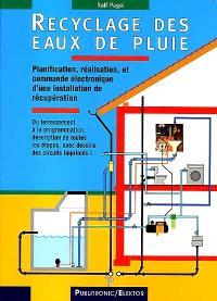 Recyclage des eaux de pluie : planification, réalisation et commande électronique d'une installation de récupération