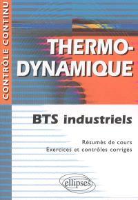 Thermodynamique : BTS industriels : résumés de cours, exercices et contrôles corrigés