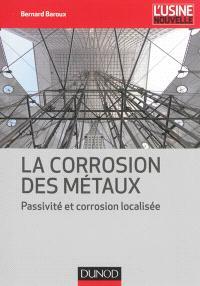 La corrosion des métaux : passivité corrosion localisée