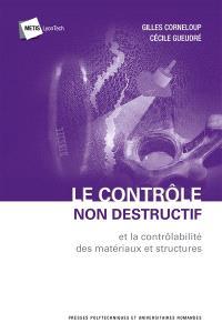 Le contrôle non destructif : et la contrôlabilité des matériaux et structures