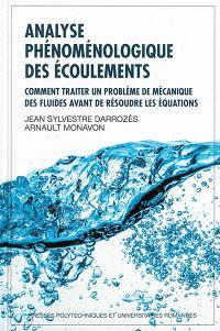 Analyse phénoménologique des écoulements : comment traiter un problème de mécanique des fluides avant de résoudre les équations