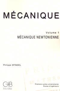 Mécanique. Volume 1, Mécanique newtonienne