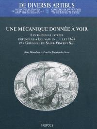 Une mécanique donnée à voir : les thèses illustrées défendues à Louvain en juillet 1624 par Grégoire de Saint-Vincent