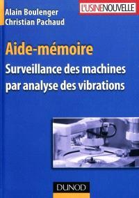 Aide-mémoire, surveillance des machines par analyse des vibrations : du dépistage au diagnostic