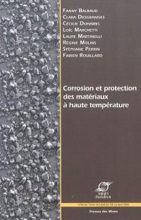 Corrosion et protection des matériaux à hautes températures, Actes du colloque de Porquerolles, 30 mai-4 juin 2010