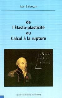 De l'élasto-plasticité au calcul à la rupture