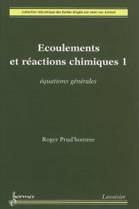 Ecoulements et réactions chimiques. Volume 1, Equations générales