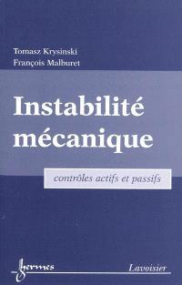 Instabilité mécanique : contrôles actifs et passifs