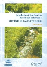 Introduction à la mécanique des milieux déformables : éléments de calcul tensoriel