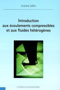 Introduction aux écoulements compressibles et aux fluides hétérogènes