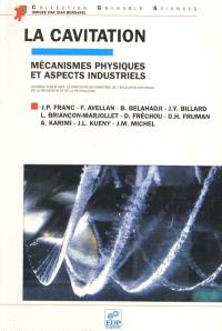 La cavitation : mécanismes physiques et aspects industriels