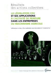 La législation COV et ses applications à l'activité de peinture dans les entreprises du machinisme agricole