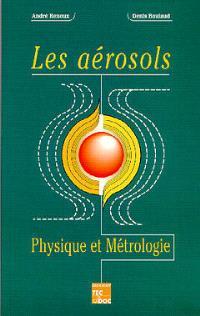 Les aérosols : physique et métrologie