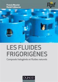 Les fluides frigorigènes : composés halogénés et fluides naturels