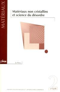 Matériaux non cristallins et science du désordre