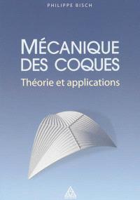 Mécanique des coques : théorie et applications