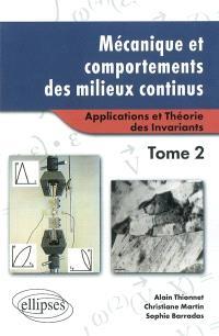 Mécanique et comportements des milieux continus. Volume 2, Applications et théorie des invariants