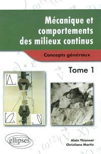 Mécanique et comportements des milieux continus. Volume 1, Concepts généraux