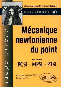Mécanique newtonienne du point, 1re année PCSI, MPSI, PTSI : cours et exercices corrigés