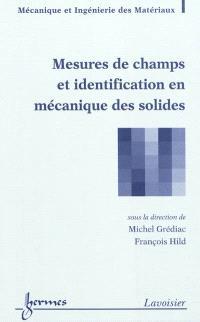 Mesures de champs et identification en mécanique des solides