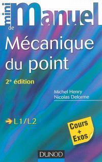 Mini-manuel de mécanique du point : cours et exercices corrigés