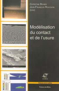 Modélisation du contact et de l'usure : actes des Journées internationales francophones de tribologie (JIFT 2010)