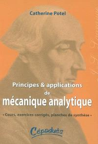 Principes et applications de mécanique analytique : cours, exercices corrigés, planches de synthèse