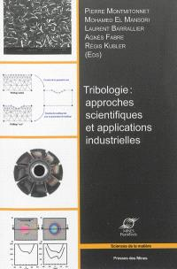 Tribologie : approches scientifiques et applications industrielles