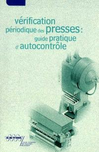 Vérification périodique des presses : guide pratique d'autocontrôle