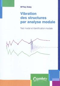 Vibration des structures par analyse modale : test modal et identification modale