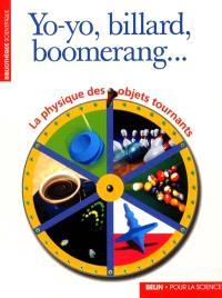 Yo-yo, billard, boomerang... : la physique des objets tournants