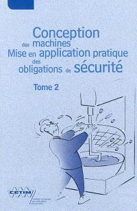 Conception des machines : mise en application pratique des obligations de sécurité. Volume 2