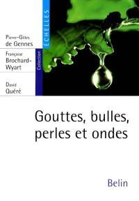 Gouttes, bulles, perles et ondes