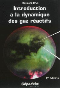 Introduction à la dynamique des gaz réactifs