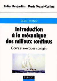 Introduction à la mécanique des milieux continus : cours et exercices corrigés : DEUG, licence
