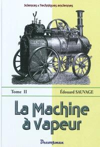 La machine à vapeur : traité général. Volume 2