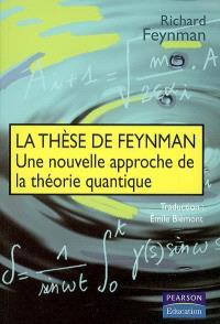 La thèse de Feynman : une nouvelle approche de la théorie quantique