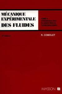 Mécanique expérimentale des fluides. Volume 2, Dynamique des fluides réels