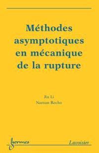 Méthodes asymptotiques en mécanique de la rupture