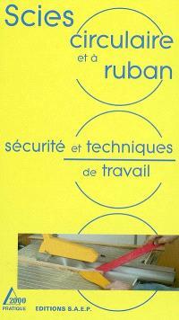 Scies circulaire et à ruban : sécurité et techniques de travail