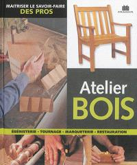 Atelier bois : ébénisterie, tournage, marqueterie, restauration