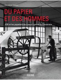 Du papier et des hommes : JOB et les papetiers du Comminges et du Couserans