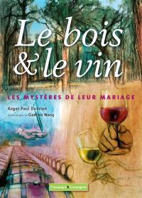 Le bois & le vin : les mystères de leur mariage