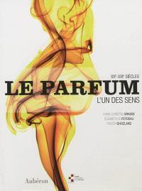 Le parfum : l'un ses sens, XXe-XXIe siècles