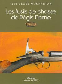 Les fusils de chasse de Régis Darne : 1879-1939