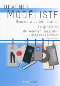 Devenir modéliste = Become a pattern drafter, La gradation du vêtement masculin = Grading men's garments